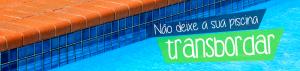 não deixe sua piscina transbordar