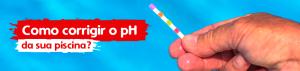 como corrigir o pH da sua piscina - hth